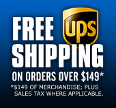 Free Shipping for Orders over $149, plus applicable tax.